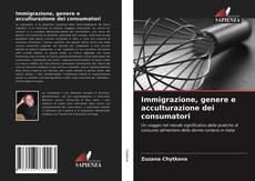 Copertina di Immigrazione, genere e acculturazione dei consumatori