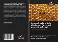 Couverture de Contaminazione delle piante con l'aiuto dei parassiti delle api