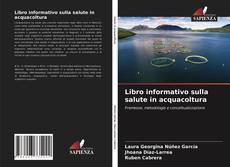 Couverture de Libro informativo sulla salute in acquacoltura