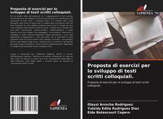 Capa do livro de Proposta di esercizi per lo sviluppo di testi scritti colloquiali.