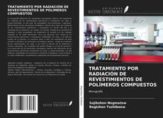 Portada del libro de TRATAMIENTO POR RADIACIÓN DE REVESTIMIENTOS DE POLÍMEROS COMPUESTOS