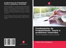Couverture de Fundamentos da Probabilidade. Teoria e problemas resolvidos