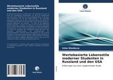 Bookcover of Wertebasierte Lebensstile moderner Studenten in Russland und den USA