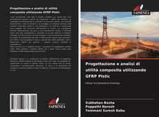 Обложка Progettazione e analisi di utilità composita utilizzando GFRP Plstic