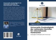 Bookcover of Universelle Zuständigkeit der nationalen Gerichte für internationale Verbrechen