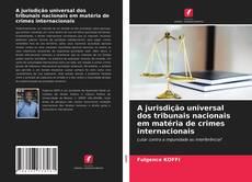 Borítókép a  A jurisdição universal dos tribunais nacionais em matéria de crimes internacionais - hoz