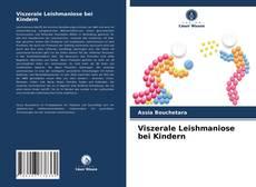 Обложка Viszerale Leishmaniose bei Kindern