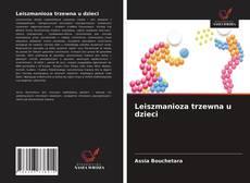 Обложка Leiszmanioza trzewna u dzieci