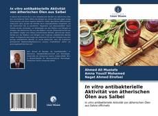 Portada del libro de In vitro antibakterielle Aktivität von ätherischen Ölen aus Salbei