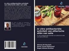 Couverture de In vitro antibacteriële activiteit van etherische oliën van salie