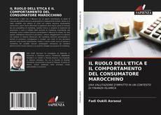 Copertina di IL RUOLO DELL'ETICA E IL COMPORTAMENTO DEL CONSUMATORE MAROCCHINO