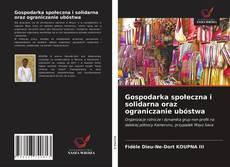 Gospodarka społeczna i solidarna oraz ograniczanie ubóstwa kitap kapağı