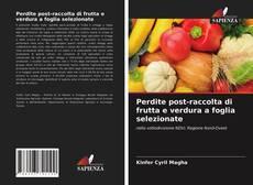 Copertina di Perdite post-raccolta di frutta e verdura a foglia selezionate