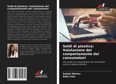 Bookcover of Soldi di plastica: Valutazione del comportamento dei consumatori