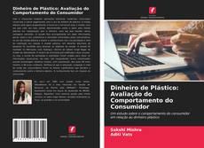 Bookcover of Dinheiro de Plástico: Avaliação do Comportamento do Consumidor