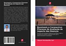 Portada del libro de Byssinosis e Coronavírus Processo de Avaliação do Impacto das Doenças