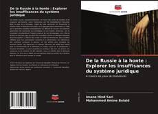 Couverture de De la Russie à la honte : Explorer les insuffisances du système juridique