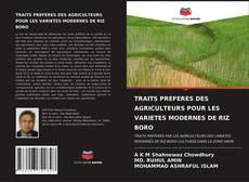 Capa do livro de TRAITS PREFERES DES AGRICULTEURS POUR LES VARIETES MODERNES DE RIZ BORO