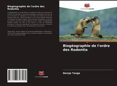 Bookcover of Biogéographie de l'ordre des Rodentia