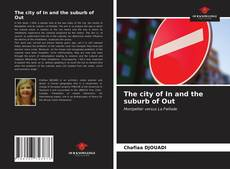 Обложка The city of In and the suburb of Out