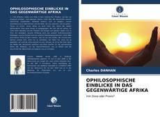 Bookcover of OPHILOSOPHISCHE EINBLICKE IN DAS GEGENWÄRTIGE AFRIKA