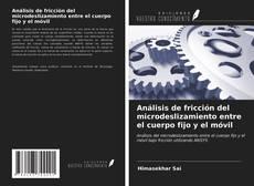 Bookcover of Análisis de fricción del microdeslizamiento entre el cuerpo fijo y el móvil