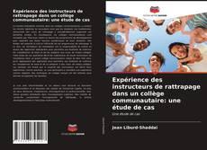 Portada del libro de Expérience des instructeurs de rattrapage dans un collège communautaire: une étude de cas