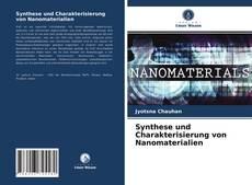 Bookcover of Synthese und Charakterisierung von Nanomaterialien