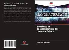 Bookcover of Synthèse et caractérisation des nanomatériaux