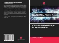 Bookcover of Síntese e caracterização de nanomateriais