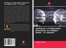 Обложка Conhecer o Conhecedor, Encontrar os códigos-fonte - 1o volume