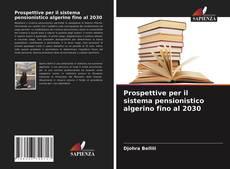 Prospettive per il sistema pensionistico algerino fino al 2030 kitap kapağı