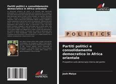 Обложка Partiti politici e consolidamento democratico in Africa orientale