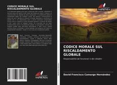 Обложка CODICE MORALE SUL RISCALDAMENTO GLOBALE