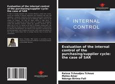 Bookcover of Evaluation of the internal control of the purchasing/supplier cycle: the case of SAR