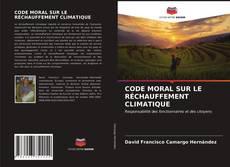 Обложка CODE MORAL SUR LE RéCHAUFFEMENT CLIMATIQUE