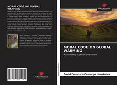 Bookcover of MORAL CODE ON GLOBAL WARMING