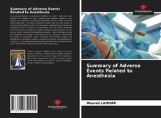 Bookcover of Summary of Adverse Events Related to Anesthesia