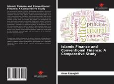 Bookcover of Islamic Finance and Conventional Finance: A Comparative Study