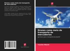 Drones como meio de transporte de mercadorias的封面