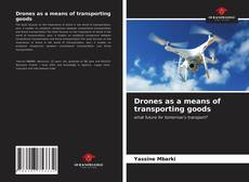 Bookcover of Drones as a means of transporting goods