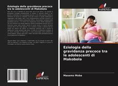 Buchcover von Eziologia della gravidanza precoce tra le adolescenti di Makobola