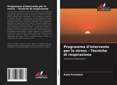 Bookcover of Programma d'intervento per lo stress - Tecniche di respirazione
