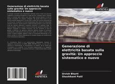 Copertina di Generazione di elettricità basata sulla gravità: Un approccio sistematico e nuovo