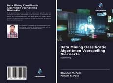 Buchcover von Data Mining Classificatie Algoritmen Voorspelling Nierziekte