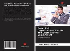 Bookcover of Fraud Risk, Organizational Culture and Organizational Commitment
