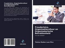Copertina di Frauderisico, Organisatiecultuur en Organisatorische Betrokkenheid