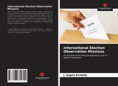 Bookcover of International Election Observation Missions