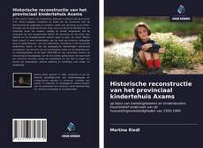 Bookcover of Historische reconstructie van het provinciaal kindertehuis Axams