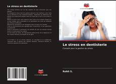 Bookcover of Le stress en dentisterie